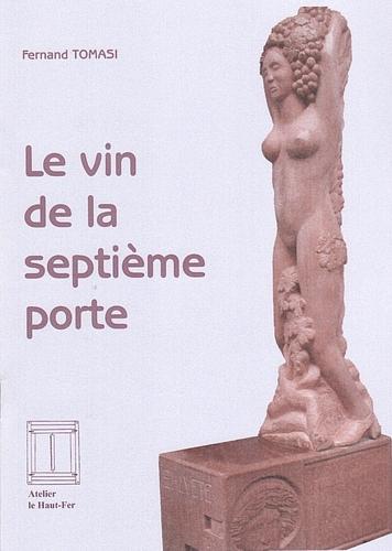 Fernand TOMASI - Le vin de la septieme porte